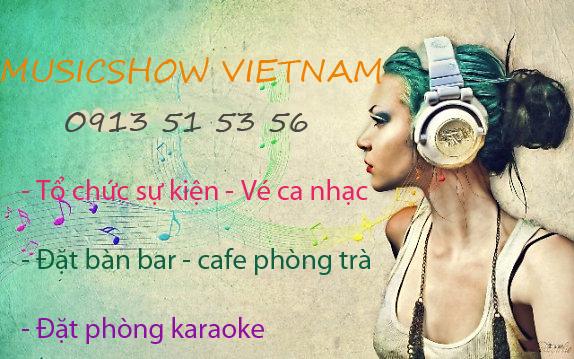 musicshow.vn đặt vé đặt bàn chuyên nghiệp